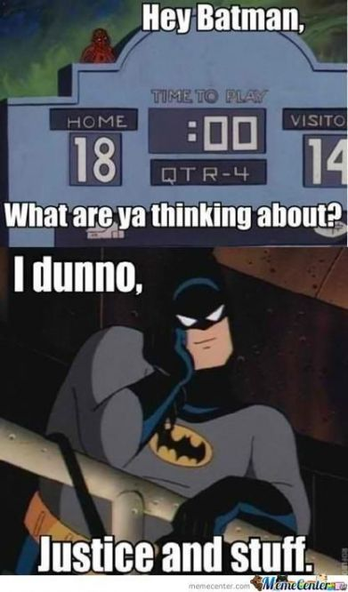 hey-batman-what-are-u-thinking-about-i-dunno-justice-and-stuff-c4843_large